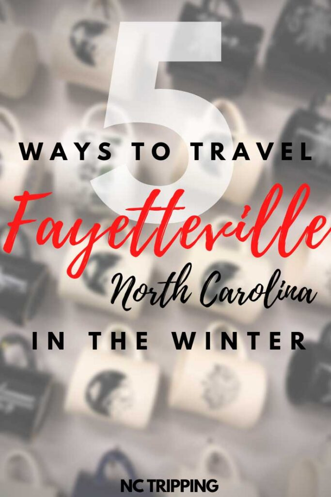 5 Fun Winter Things to do in Fayetteville NC Travel Guide Pinnable Image